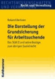 Die Darstellung der Grundsicherung für Arbeitsuchende - Das SGB II und seine Bezüge zum übrigen Sozialrecht.