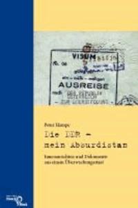 Die DDR - mein Absurdistan - Innenansichten und Dokumente aus einem Überwachungsstaat.