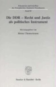 Die DDR - Recht und Justiz als politisches Instrument.