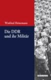 Die DDR und ihr Militär.