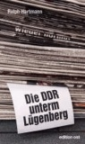 Die DDR unterm Lügenberg.
