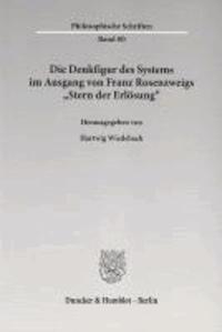 Die Denkfigur des Systems im Ausgang von Franz Rosenzweigs »Stern der Erlösung«.