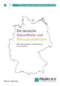 Die deutsche Gesundheits-und Bildungskatastrophe - Mehr Gerechtigkeit und Bewegung für Alle Kinder.