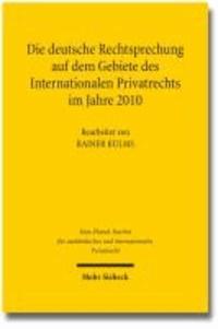 Die deutsche Rechtsprechung auf dem Gebiete des Internationalen Privatrechts - im Jahre 2010.