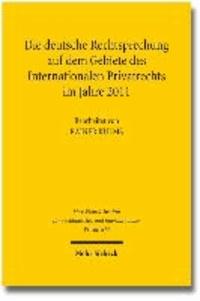 Die deutsche Rechtsprechung auf dem Gebiete des Internationalen Privatrechts - im Jahre 2011.