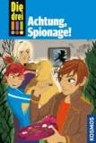 Die drei !!! Achtung, Spionage! (drei Ausrufezeichen).