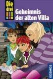 Die drei !!! Geheimnis der alten Villa (drei Ausrufezeichen).
