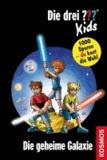 Die drei ??? Kids und du 15. Die geheime Galaxie (drei Fragezeichen).