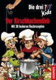 Die drei ??? Kids. Der Kirschkuchendieb (drei Fragezeichen) - Mit 30 leckeren Kochrezepten.