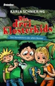 Die drei Klosterkids - Das Vermächtnis der alten Nonne.