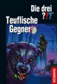 Die drei ??? Teuflische Gegner (drei Fragezeichen) - Dreifachband: Das Erbe des Meisterdiebs. Panik im Park. Der geheime Schlüssel..