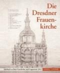 Die Dresdner Frauenkirche - Jahrbuch zu ihrer Geschichte und Gegenwart 2013.