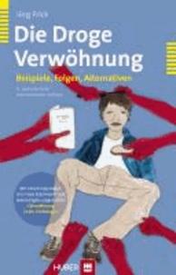 Die Droge Verwöhnung - Beispiele, Folgen, Alternativen.