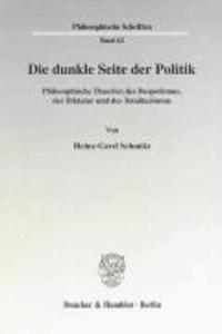 Die dunkle Seite der Politik - Philosophische Theorien des Despotismus, der Diktatur und des Totalitarismus.