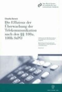 Die Effizienz der Überwachung der Telekommunikation nach den §§ 100a, 100b StPO.