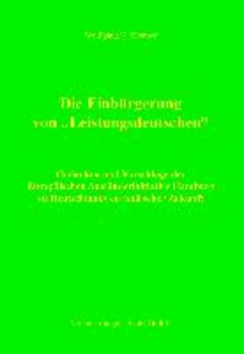 """Die Einbürgerung von """"Leistungsdeutschen"""" - Gedanken und Vorschläge der Europäischen Ausländerinitiative Hamburg  zu Deutschlands europäischer Zukunft."""
