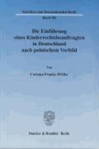 Die Einführung eines Kinderrechtsbeauftragten in Deutschland nach polnischem Vorbild.