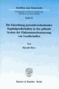 Die Einordnung grenzüberschreitender Kapitalgesellschaften in das geltende System der Einkommensbesteuerung von Gesellschaften.