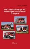Die Einsatzfahrzeuge der Freiwilligen Feuerwehren in Bayern.