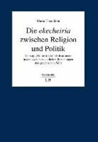 """Die ekecheiria zwischen Religion und Politik - Der sog. """"Gottesfriede"""" als Instrument in den zwischenstaatlichen Beziehungen der griechischen Welt."""