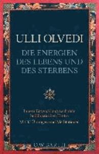 Die Energien des Lebens und des Sterbens - Innere Entwicklung nach dem buddhistischen Tantra.