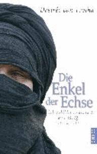 Die Enkel der Echse - Lebensbilder aus dem Land der Tuareg.