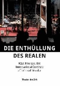 Die Enthüllung des Realen - Milo Rau und das International Institute of Political Murder.