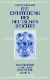 Die Entstehung des Deutschen Reiches.