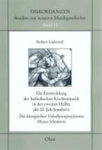 Die Entwicklung der katholischen Kirchenmusik in der zweiten Hälfte des 20. Jahrhunderts - Die liturgischen Vokalkompositionen Heino Schuberts.