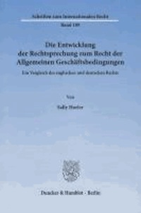 Die Entwicklung der Rechtsprechung zum Recht der Allgemeinen Geschäftsbedingungen - Ein Vergleich des englischen und deutschen Rechts.