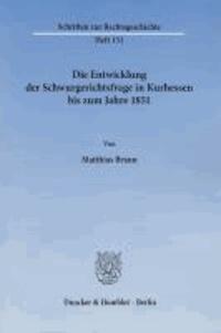 Die Entwicklung der Schwurgerichtsfrage in Kurhessen bis zum Jahre 1851.