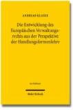 Die Entwicklung des Europäischen Verwaltungsrechts aus der Perspektive der Handlungsformenlehre.