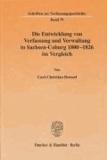 Die Entwicklung von Verfassung und Verwaltung in Sachsen-Coburg 1800 - 1826 im Vergleich.
