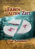 Die Erben der alten Zeit - Das Amulett.