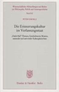 Die Erinnerungskultur im Verfassungsstaat - »Denk-Mal«-Themen, Geschichtsorte, Museen, nationaler und universaler Kulturgüterschutz.