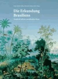 Die Erkundung Brasiliens - Friedrich Sellows unvollendete Reise.