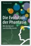 Die Evolution der Phantasie - Wie der Mensch zum Künstler wurde.