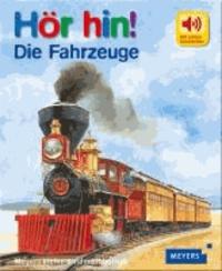 Die Fahrzeuge - Meyers kleine Kinderbibliothek. Hör hin! 02.
