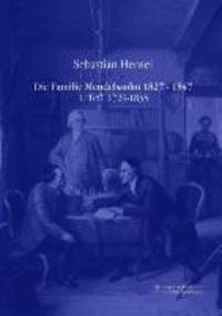 Die Familie Mendelssohn 1827 - 1847 - 1. Teil  1729-1835.