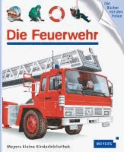 Die Feuerwehr.
