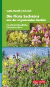Die Flora Sachsens und der angrenzenden Gebiete - Ein pflanzenkundlicher Exkursionsführer.