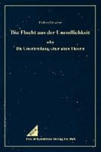 Die Flucht aus der Unendlichkeit - oder Die Umschreibung einer alten Theorie.