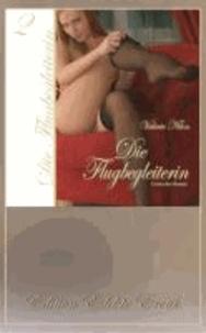 Die Flugbegleiterin 2 - Erotischer Roman [Edition Edelste Erotik.