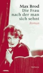 Die Frau nach der man sich sehnt - Max Brod - Ausgewählte Werke.