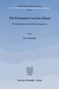 Die Freimaurer und ihr Ritual - Theologisch-kirchenrechtliche Perspektiven.