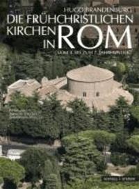 Die frühchristlichen Kirchen in Rom - vom 4. bis zum 7. Jahrhundert Der Beginn der abendländischen Kirchenbaukunst.