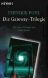 Die Gateway-Trilogie - Gataway. Jenseits des blauen Horizonts. Rückkehr nach Gateway.