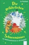 Die gefährlichen Schneemänner - Ein Weihnachtskrimi in 24 Kapiteln.