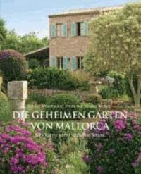 Die geheimen Gärten von Mallorca - Glücksorte unter südlicher Sonne.