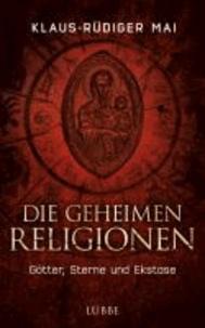 Die geheimen Religionen - Götter, Sterne und Ekstase.